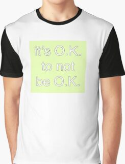 it's O.K. Graphic T-Shirt