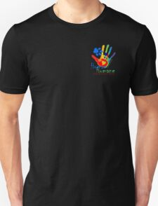 Human*Humane - Live up to your name! Unisex T-Shirt