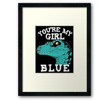 You're my girl Blue Framed Print