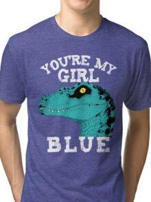 You're my girl Blue Tri-blend T-Shirt