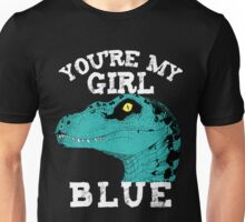 You're my girl Blue Unisex T-Shirt