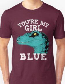 You're my girl Blue Unisex T-Shirt