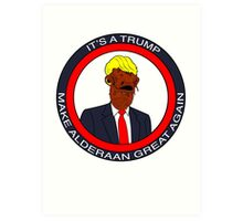 Its a Trump! Art Print
