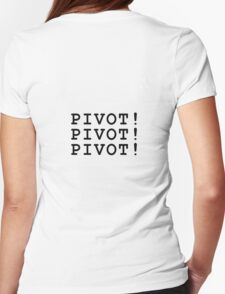PIVOT! Womens Fitted T-Shirt
