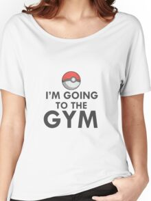 IM GOING TO THE GYM GYM TRAINER POKEMON GO Women's Relaxed Fit T-Shirt