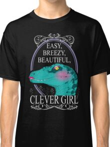 Easy, Breezy, Beautiful, Clever Girl Classic T-Shirt