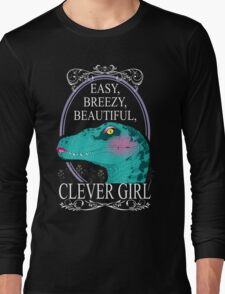 Easy, Breezy, Beautiful, Clever Girl Long Sleeve T-Shirt