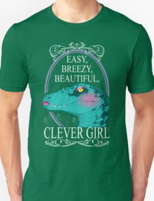 Easy, Breezy, Beautiful, Clever Girl Unisex T-Shirt