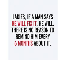 He Will Fix It Funny Quote Photographic Print