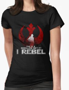 I REBEL - Rogue One: A Star Wars Story Womens Fitted T-Shirt