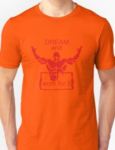 Dream and work for it T-Shirt