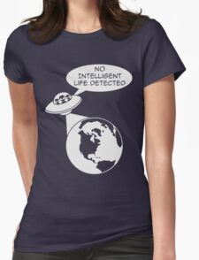 Space Aliens: No Intelligent Life Detected  Womens Fitted T-Shirt