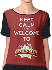 Keep Calm and Welcome to Brawlhalla Chiffon Top