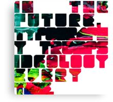 In The Future Typography Trumps Ideology Everytime Canvas Print