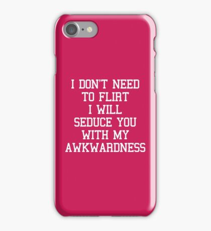 Don't Need To Flirt Funny Quote iPhone Case/Skin