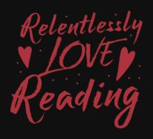 Relentlessly love reading One Piece - Short Sleeve