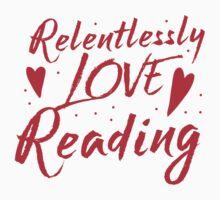 Relentlessly love reading One Piece - Short Sleeve