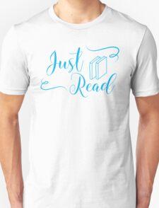 Just read (fancy type blue) Unisex T-Shirt