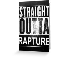 Straight Outta Rapture Greeting Card