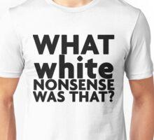 White nonsense Unisex T-Shirt