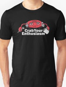Crab Your Enthusiasm Unisex T-Shirt