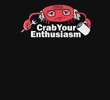 Crab Your Enthusiasm Unisex T-Shirt