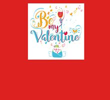 Valentine's Day Greeting Card. Lettering Be My Valentine Unisex T-Shirt
