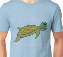 Turtley Awesome! Unisex T-Shirt