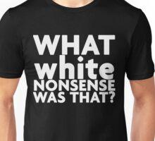 White nonsense (wite font) Unisex T-Shirt