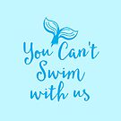 You can't swim with us (mermaid tail) by jazzydevil