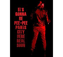Next stop: Pee-Pee Pants City Photographic Print