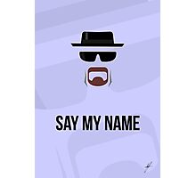 SAY MY NAME Photographic Print