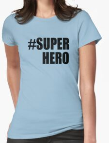 Hashtag Super Hero T-shirts Womens Fitted T-Shirt