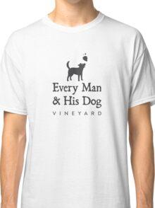Every Man & His Dog Vineyard Classic T-Shirt