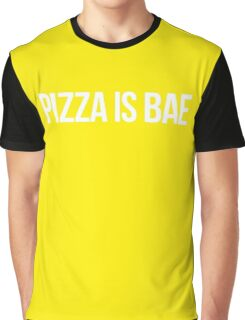 PIZZA IS BAE Graphic T-Shirt