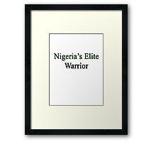 Nigeria's Elite Warrior  Framed Print