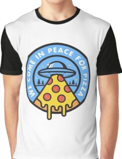 WE COME IN PEACE FOR PIZZA Graphic T-Shirt
