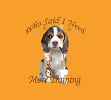 Beagle More Training Unisex T-Shirt