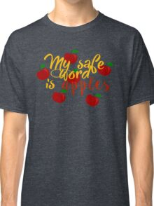 My safe word is apples Classic T-Shirt