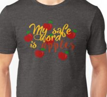 My safe word is apples Unisex T-Shirt
