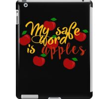 My safe word is apples iPad Case/Skin