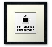 Drink You Under Table Framed Print