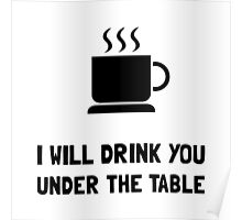 Drink You Under Table Poster