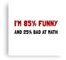 Funny And Bad At Math Canvas Print