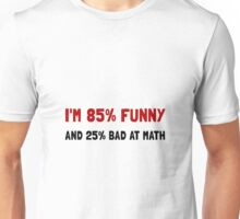 Funny And Bad At Math Unisex T-Shirt
