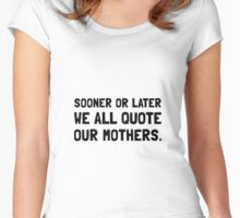 Quote Mother Women's Fitted Scoop T-Shirt