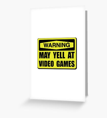 Warning Yell At Video Games Greeting Card