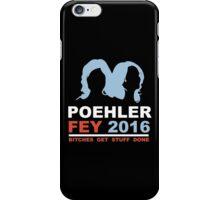 POEHLER FEY 2016 BITCHES GET STUFF DONE  iPhone Case/Skin
