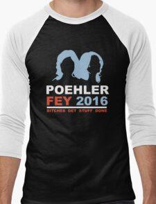 POEHLER FEY 2016 BITCHES GET STUFF DONE  Men's Baseball ¾ T-Shirt