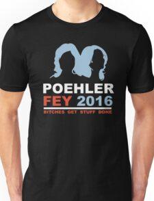 POEHLER FEY 2016 BITCHES GET STUFF DONE  Unisex T-Shirt